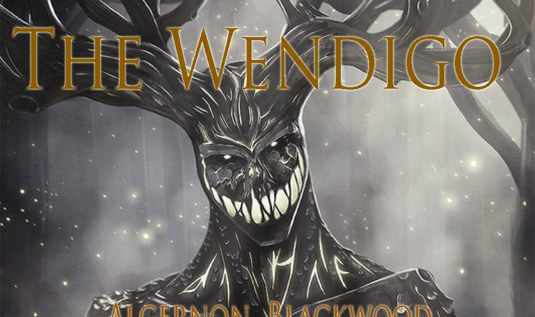 """The Wendigo"", by Algernon Blackwood, illus. by Cathal O Hanlon"