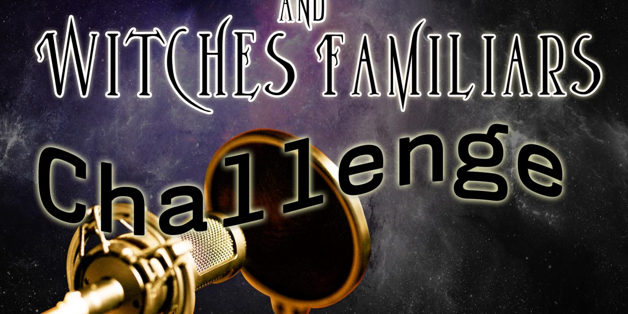 OpenMic Challenge: Witches And Familiars