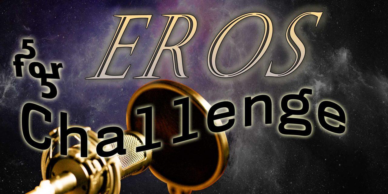 OpenMic Challenge 5 for 5: Eros