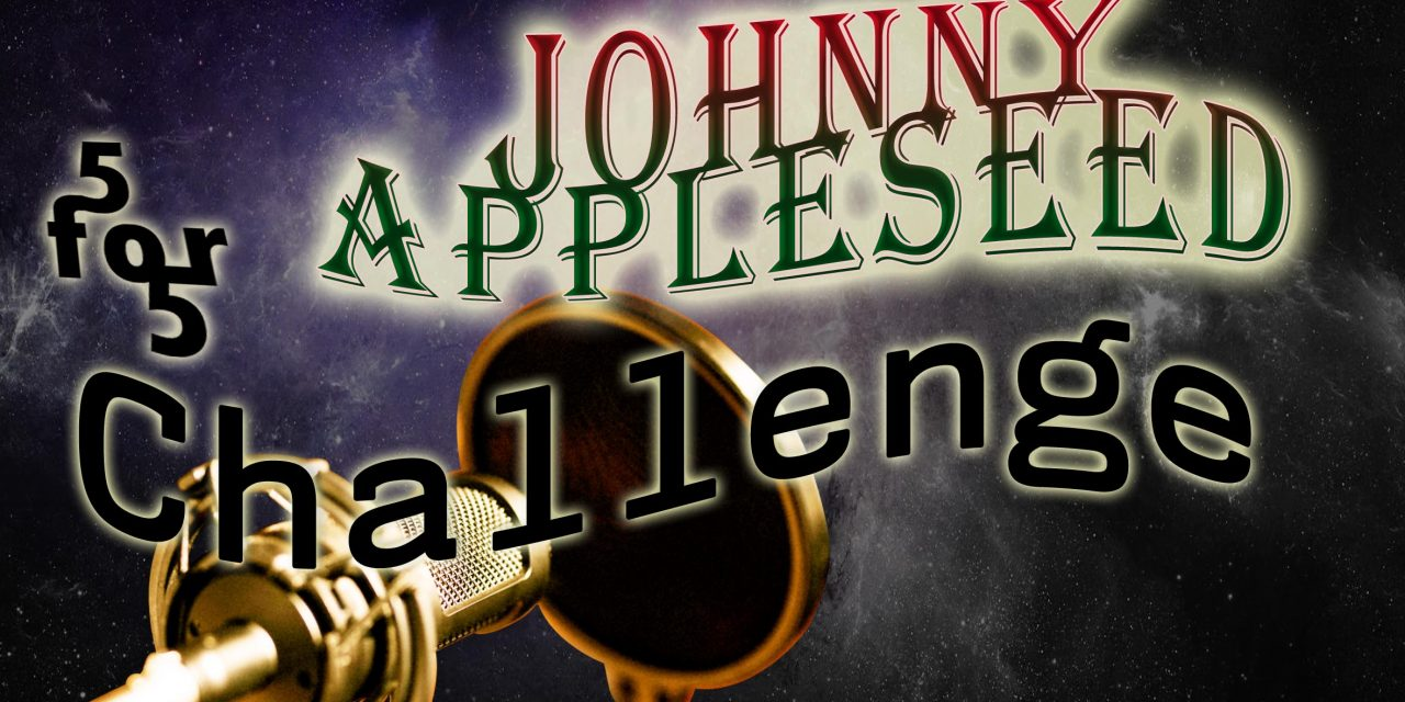 Open Mic Challenge March 2021: Johnny Appleseed